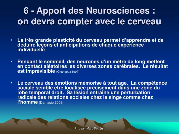 6 - Apport des Neurosciences :