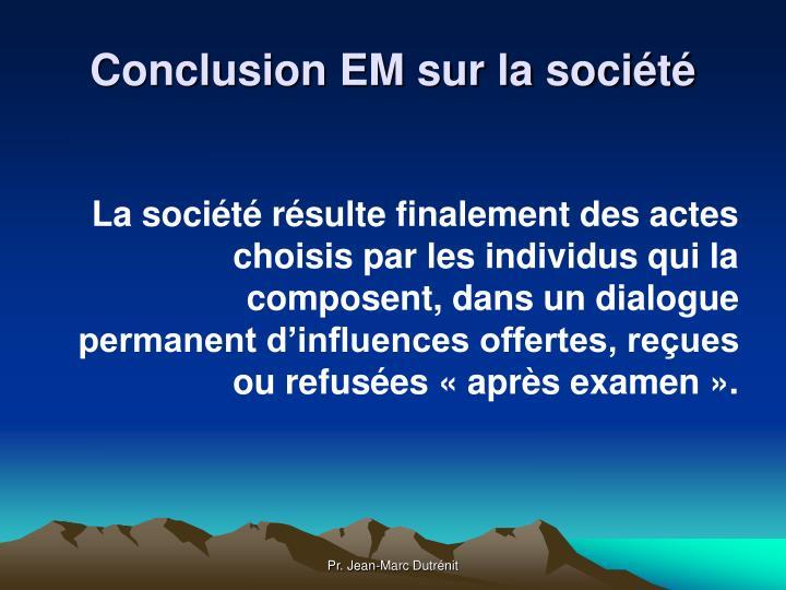 Conclusion EM sur la société