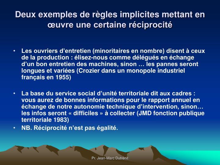 Deux exemples de règles implicites mettant en œuvre une certaine réciprocité