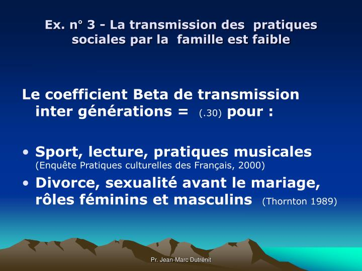 Ex. n° 3 - La transmission des  pratiques sociales par la  famille est faible