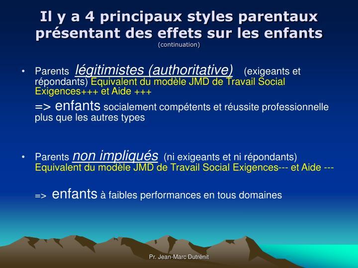 Il y a 4 principaux styles parentaux présentant des effets sur les enfants