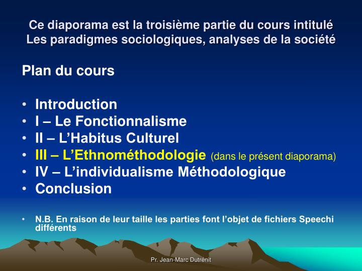 Ce diaporama est la troisième partie du cours intitulé Les paradigmes sociologiques, an