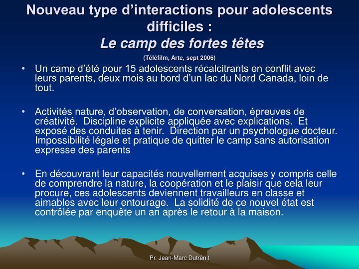 Nouveau type d'interactions pour adolescents difficiles :