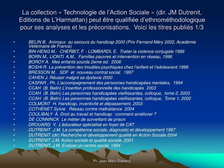 La collection «Technologie de l'Action Sociale» (dir. JM Dutrenit,  Editions de L'Harmattan) peut être qualifiée d'ethnométhodologique pour ses analyses et les préconisations.  Voici les titres publiés 1/3
