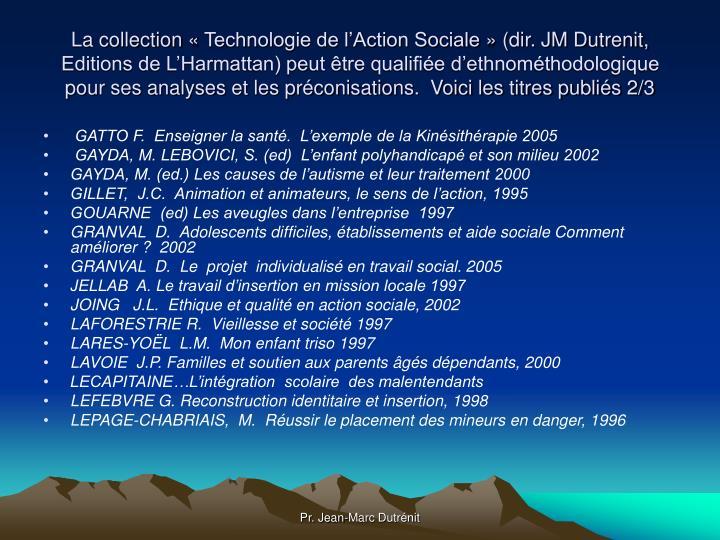 La collection «Technologie de l'Action Sociale» (dir. JM Dutrenit,  Editions de L'Harmattan) peut être qualifiée d'ethnométhodologique pour ses analyses et les préconisations.  Voici les titres publiés 2/3