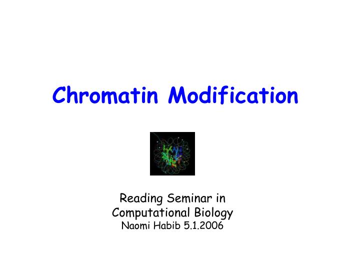 chromatin modification
