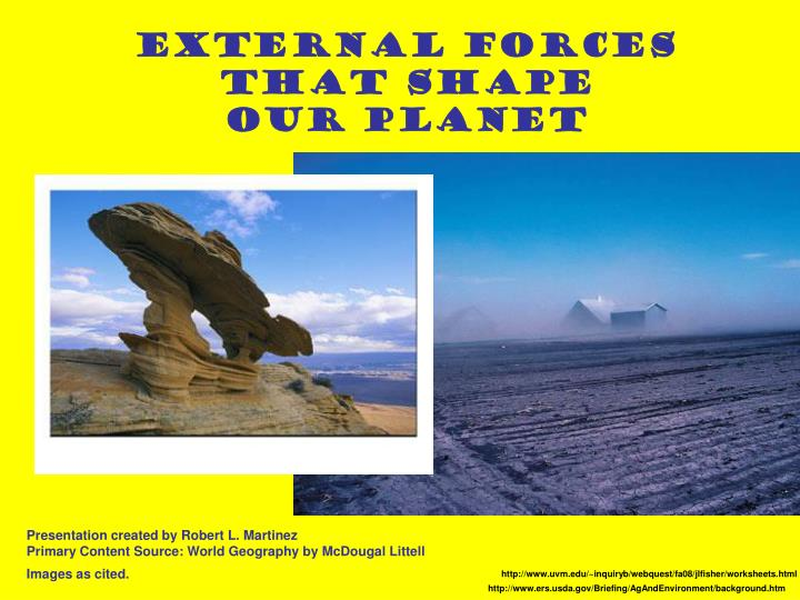 External forces that shape our planet