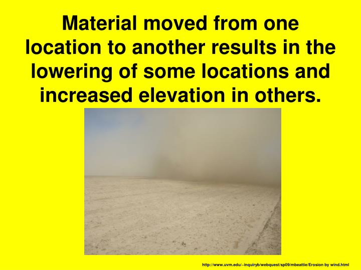 Material moved from one location to another results in the lowering of some locations and increased elevation in others.