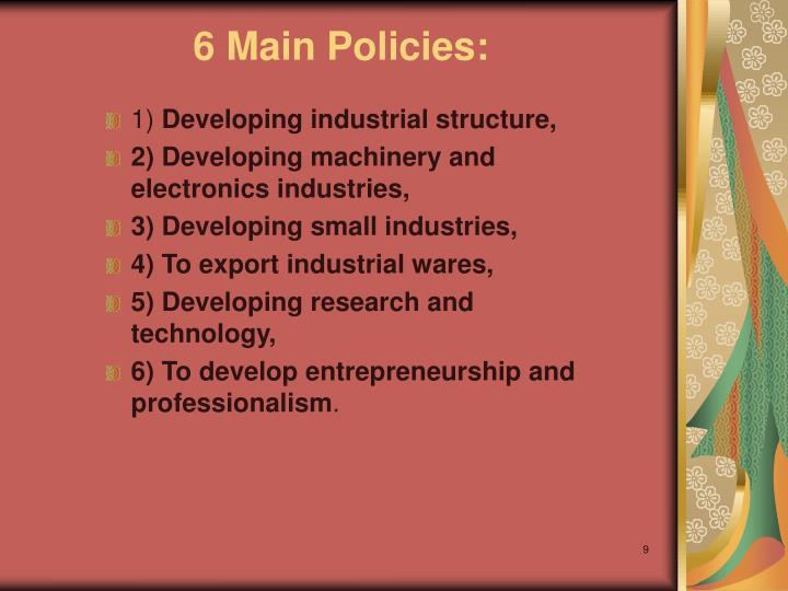 6 Main Policies: