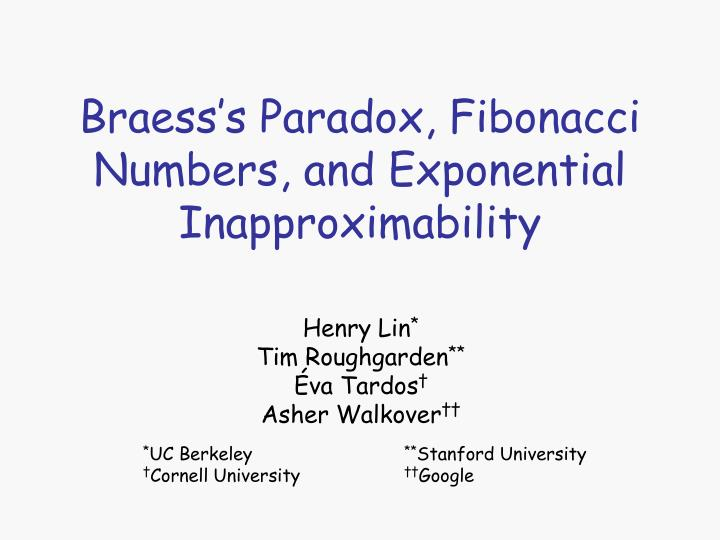 Braess s paradox fibonacci numbers and exponential inapproximability