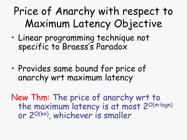 Price of Anarchy with respect to Maximum Latency Objective