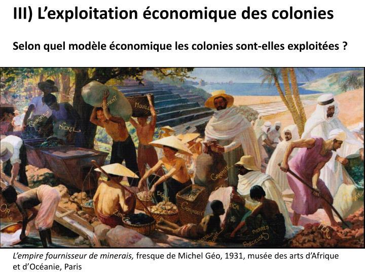 III) L'exploitation économique des colonies