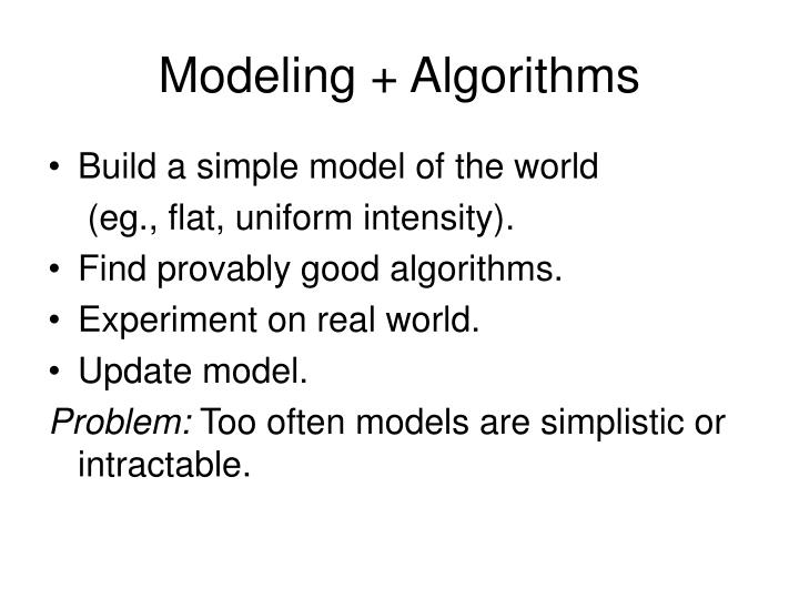 Modeling + Algorithms