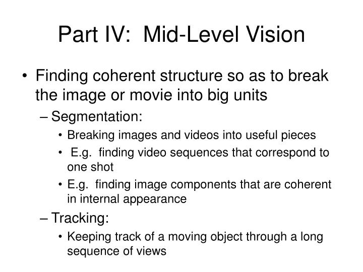 Part IV:  Mid-Level Vision