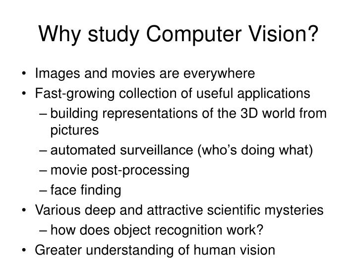 Why study Computer Vision?