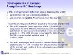 developments in europe along the e irg roadmap