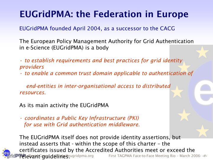 EUGridPMA founded April 2004, as a successor to the CACG