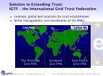 solution to extending trust igtf the international grid trust federation