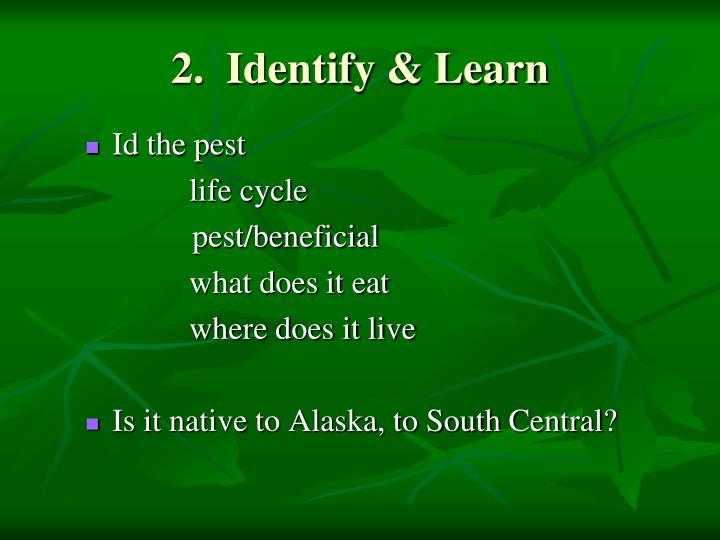 2.  Identify & Learn