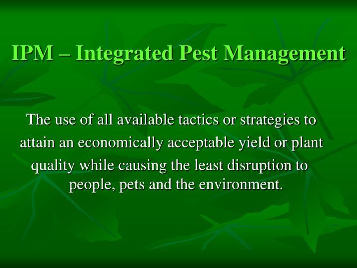 IPM – Integrated Pest Management