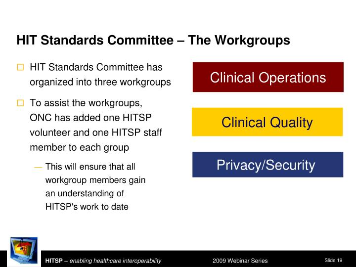 HIT Standards Committee has organized into three workgroups