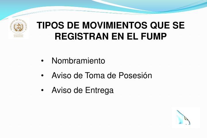 TIPOS DE MOVIMIENTOS QUE SE  REGISTRAN EN EL FUMP