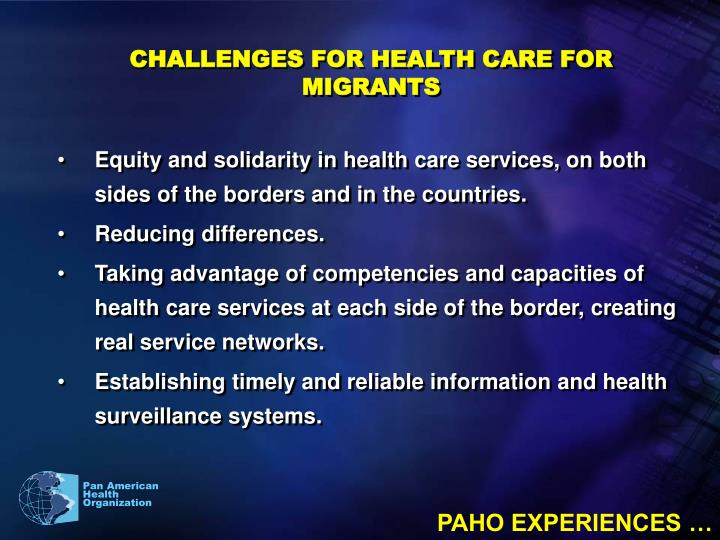 CHALLENGES FOR HEALTH CARE FOR MIGRANTS