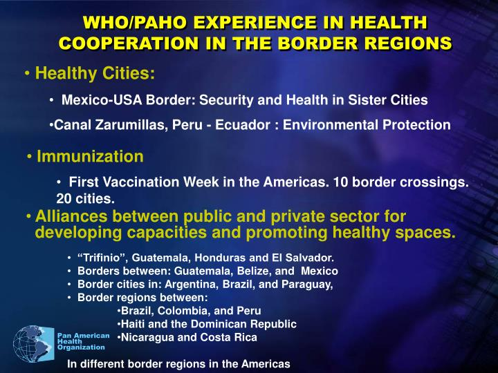 WHO/PAHO EXPERIENCE IN HEALTH COOPERATION IN THE BORDER REGIONS