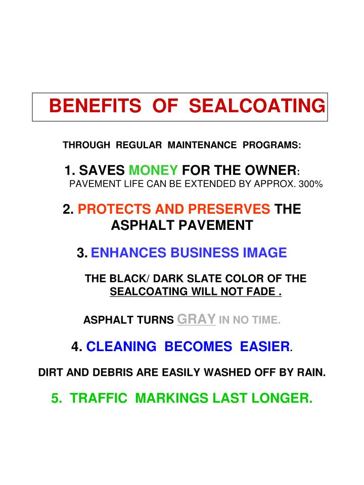 BENEFITS  OF  SEALCOATING