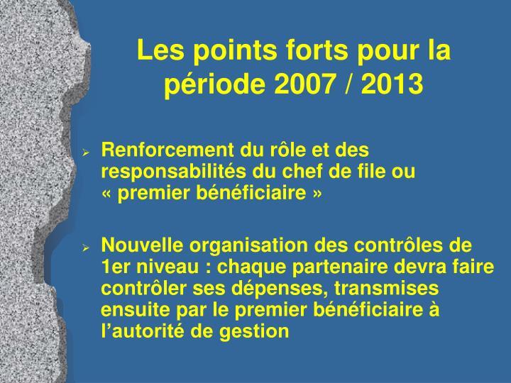 Les points forts pour la période 2007 / 2013