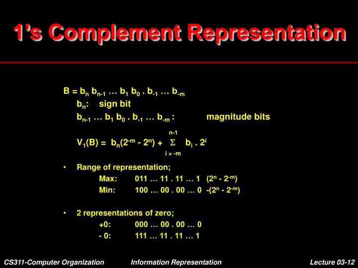 1's Complement Representation