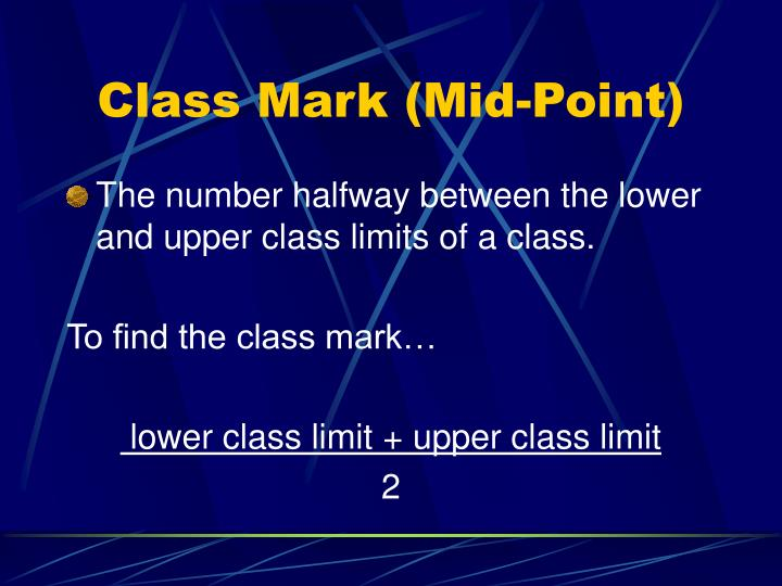 Class Mark (Mid-Point)
