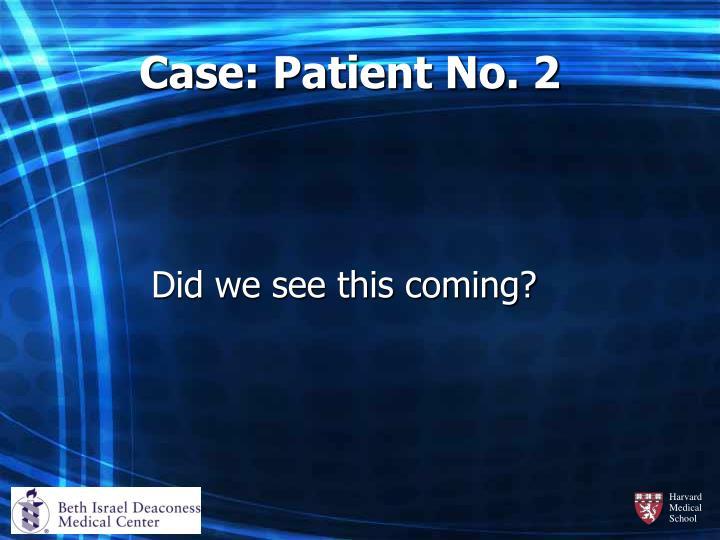 Case: Patient No. 2