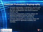 contrast pulmonary angiography