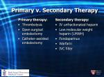 primary v secondary therapy