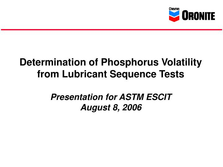 Determination of Phosphorus Volatility from Lubricant Sequence Tests