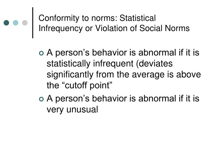 Conformity to norms: Statistical Infrequency or Violation of Social Norms