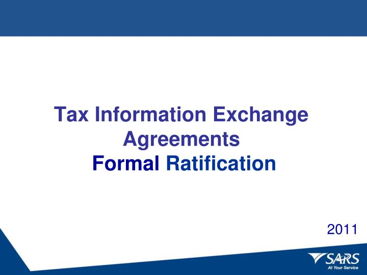 Ppt - Tax Information Exchange Agreements Formal Ratification