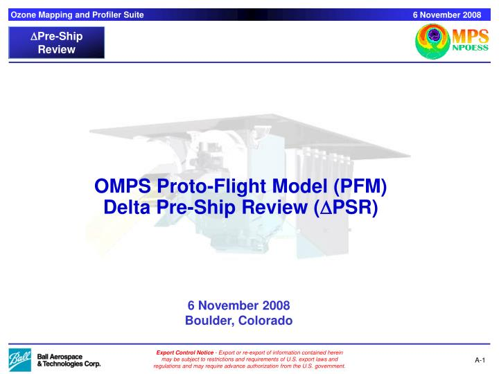 Omps proto flight model pfm delta pre ship review d psr
