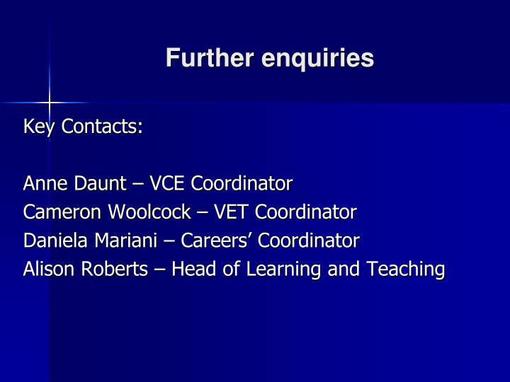 Further enquiries