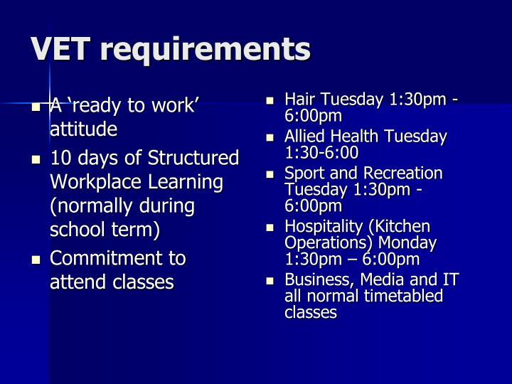 VET requirements