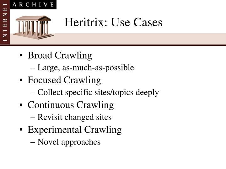 Heritrix: Use Cases