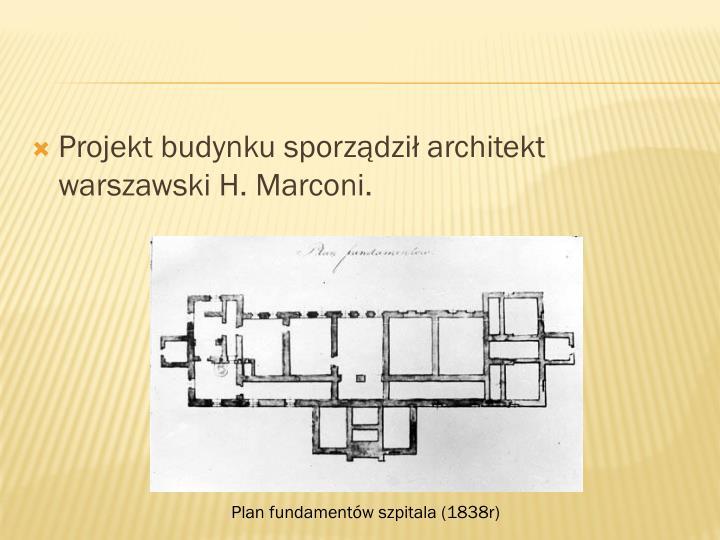 Projekt budynku sporządził architekt warszawski H. Marconi.