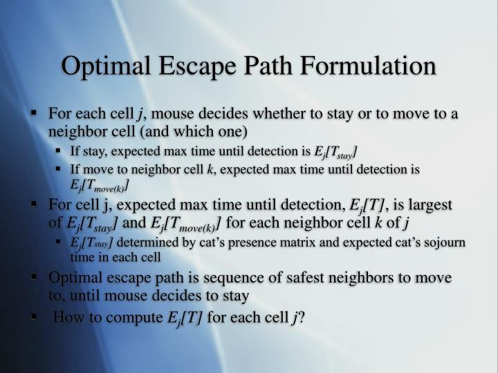 Optimal Escape Path Formulation