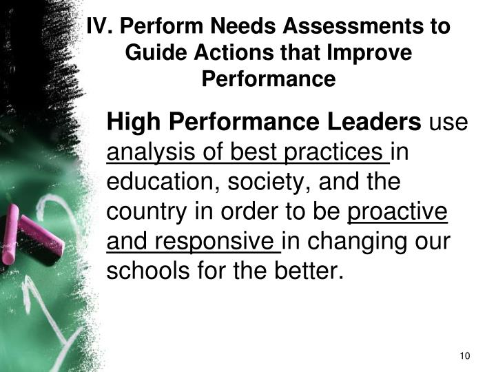 IV. Perform Needs Assessments to Guide Actions that Improve Performance