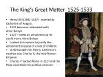 the king s great matter 1525 1533