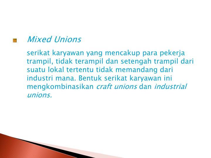 Mixed Unions