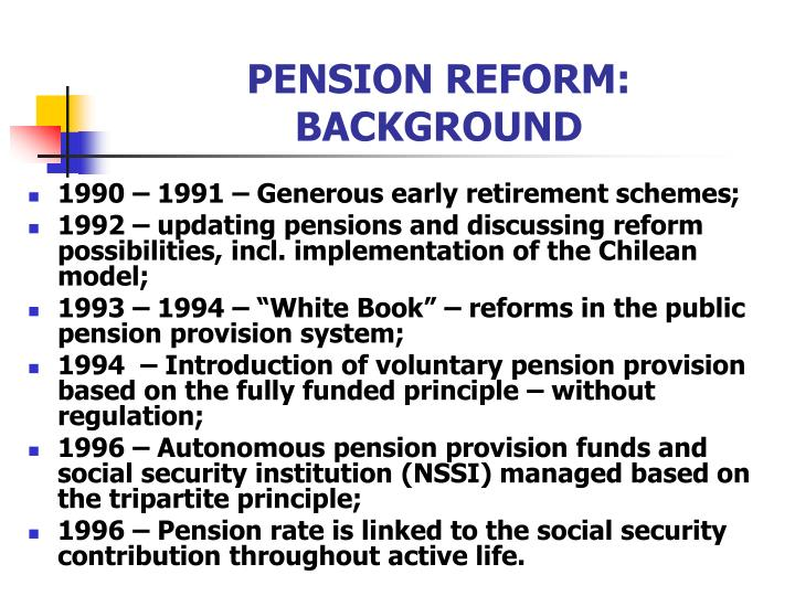PENSION REFORM: BACKGROUND