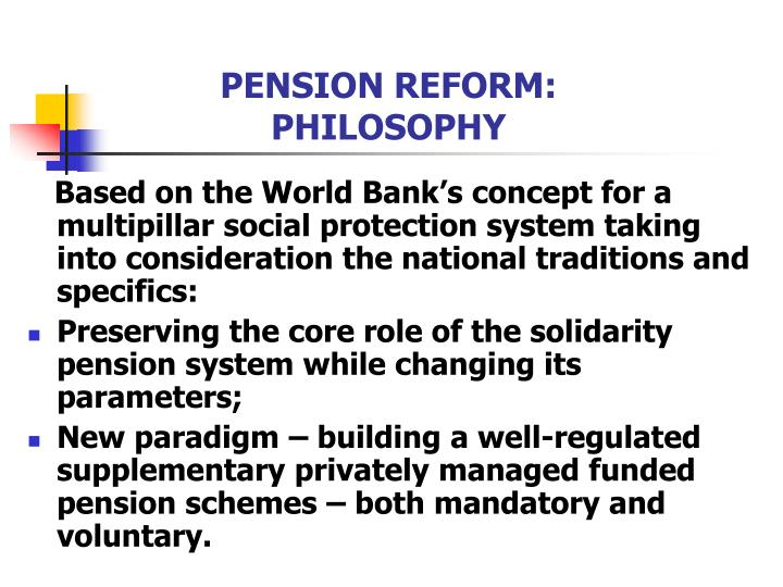 PENSION REFORM: PHILOSOPHY
