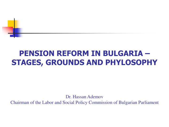 PENSION REFORM IN BULGARIA